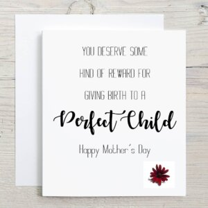 Perfect Child Mother's Day Greeting Card
